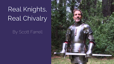 Real Knights, Real Chivalry: Part 1