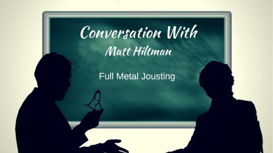 Chivalry Today Conversation With Matt Hiltman