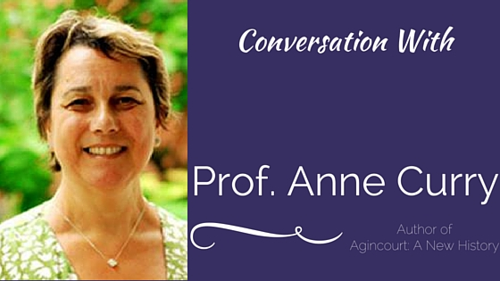 Conversation With: Prof. Anne Curry