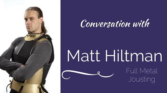 Conversation with Matt Hiltman | ChivalryToday.com